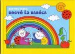 Bogyó és Babóca - A barátság, A szivárvány
